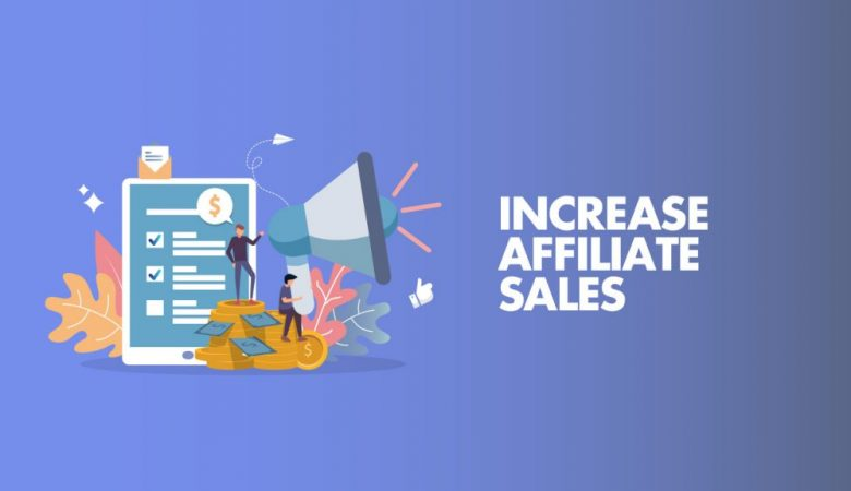 Affiliate Marketing - How To Grow Your Affiliate Sales
