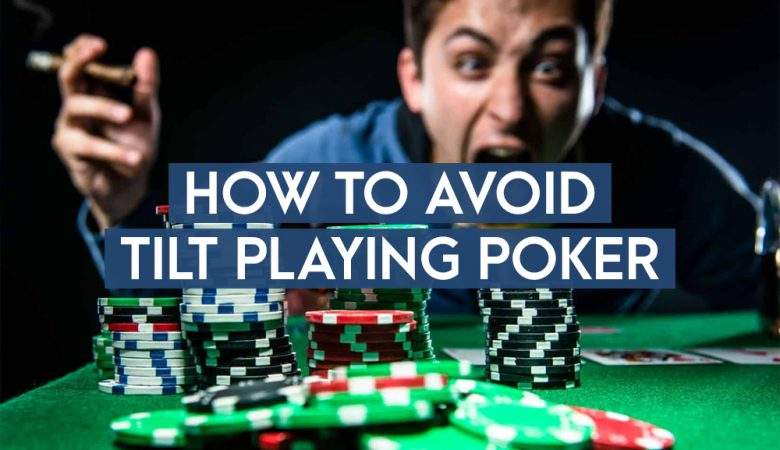How to Avoid Tilt During Your Online Poker Play